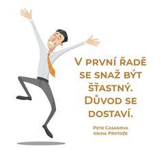 #petrcasanova #firstclasscz Carpe Diem, Food For Thought, Motto, Quotations, Psychology, Wisdom, Album, Thoughts, Inspired