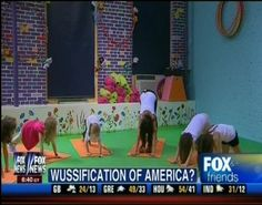 """Questions Fox News asks: Are children participating in yoga leading to the """"wussification of America?"""""""