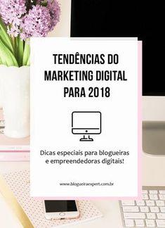 Confira as principais Tendências do Marketing Digital 2018 - saiba quais tendencias você deve investir esse ano. Dicas especiais para blogueiras e empreendedoras digitais. Veja também Dicas para blogueiras, Blogueira empreendedora, garota de negocios, empreendedorismo, blogueira expert, blogueiras iniciantes. #marketingdigital #dicasparablogueiras #blogueiraempreendedora