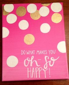 Canvas Quote Happy Quote  Do What Makes You Happy by kalligraphy, $30.00