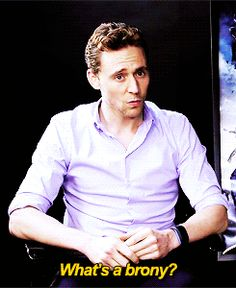 Tom Hiddleston not knowing what Bronies are (gif-set again)