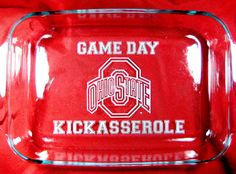 This listing is specifically for the Ohio State kickasserole Pyrex dish.    * * * *Give me your personalization in the notes when you order * * * *