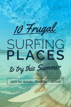 10 Frugal Surfing Places to Try This Summer #DontPayFull