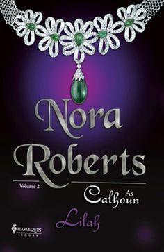 Nora Roberts – As Irmãs Calhoun – Lilah - vol2