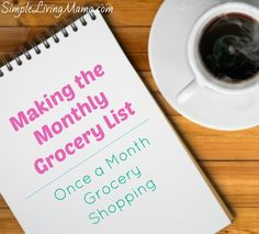 Making the Monthly Grocery List! How to compile a monthly grocery list for once a month grocery shopping! + FREE printable monthly grocery list guide! | simplelivingmama.com