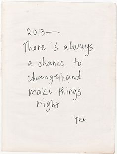 There is always a chance to change and make things right.