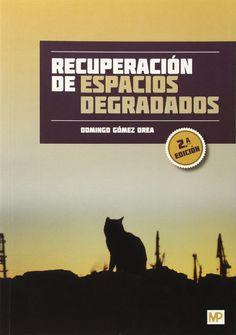 Recuperación de espacios degradados / Domingo Gómez Orea