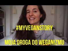 DIETA WEGAŃSKA MOJA HISTORIA + PORADY #MYVEGANSTORY - YouTube