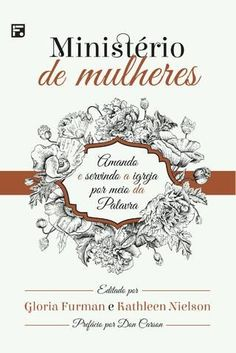 """Cover of """"Ministério de mulheres - Gloria Furman e Kathleen Nielson"""" Forever Book, Max Lucado, Joyce Meyer, Cool Books, Pink Stars, Jesus Freak, Quotes About God, Christian Life, Student Work"""