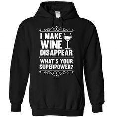 I Make Wine Disappear  - #teacher gift #graduation gift. SECURE CHECKOUT => https://www.sunfrog.com/Funny/I-Make-Wine-Disappear-8775-Black-Hoodie.html?68278