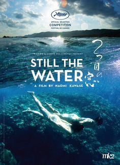 Festival de Cannes 2014,  Filmtitel: STILL THE WATER,  Titelschrift: Neutraface,  http://www.fontshop.de/Werkzeuge/werkzeuge_detail.htm?id=289861138067232&first=39977696273192768&second=39977696286423200