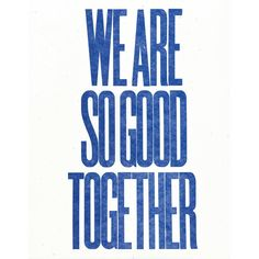 We Are So Good Together (blue) (€53) ❤ liked on Polyvore featuring text, backgrounds, phrase, quotes and saying