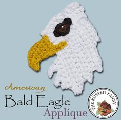Crochet Bald Eagle Applique - free crochet pattern at The Rusted Pansy Crochet Owl Applique, Free Applique Patterns, Granny Square Crochet Pattern, Crochet Granny, Crochet Motif, Free Crochet, Crochet Patterns, Crochet Appliques, Crochet 101