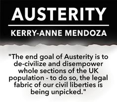 Austerity by Kerry-anne Mendoza may be one of the most important books you will ever read, as it helps to give a voice to campaigns of resistance, and democratic alternatives. #CutsCostLives #beyondtheballotbox #occupy #inequality #austerity #election2015