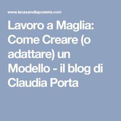 Lavoro a Maglia: Come Creare (o adattare) un Modello - il blog di Claudia Porta