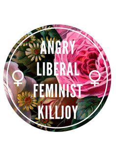 Angry Liberal Feminist Killjoy by KcShoemake sticker | redbubble