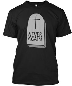 23ec721d3a5 Never Again T Shirt Black T-Shirt Front Never Again