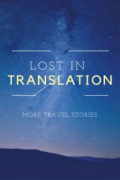 When misunderstanding foreign languages puts you into trouble!Bloggers share their stories of mistranslations and confusion.