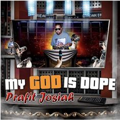 """PRAFIT JOSIAH – My God is Dope – Album Alert + More - Nashville, TN – Christian Hip Hop (CHH) artist and producer Prafit Josiah has announced the release of his new EP """"My God is Dope"""" which will be available via all major digital platforms on November Good Music, Nashville, Hip Hop, Christian, Album, God, Digital, Platforms, Artist"""