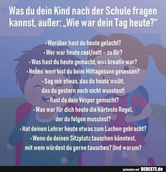 What you should ask your child after school except .- Was Sie Ihrem Kind nach der Schule fragen sollten, außer . What to ask your child after school, except . After School Routine, School Routines, Yoga School, School School, Social Trends, Sprays, Kids And Parenting, Good To Know, Your Child