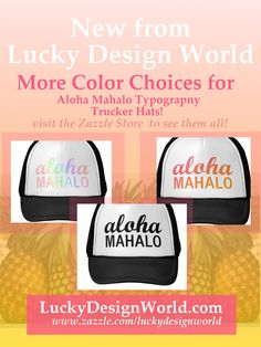 New Color Choices for Aloha Mahalo Trucker Hats at the Store! – Lucky Design World.com. Inspired to create - more variations to choose from! Find one you like - visit the link! Mahalo!