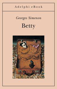 Betty - Georges Simenon - Adelphi Edizioni