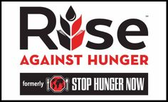 RISE AGAINST HUNGER Donations Needed and Pack Meals to Feed Hungry People  Join us in changing the world in a tangible way by packing meals for hungry people. We are partnering with Rise Against Hunger (formerly Stop Hunger now) to pack 10,000 meals that will be distributed to people facing food insecurity and are malnourished. We need volunteers to physically pack the meals.  The meal packing event will be  Saturday, October 28, from 2:00 - 4:00 pm