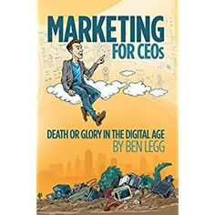 #Book Review of #MarketingforCEOs from #ReadersFavorite - https://readersfavorite.com/book-review/marketing-for-ceos  Reviewed by Ruffina Oserio for Readers' Favorite  Marketing for CEOs: Death or Glory in the Digital Age by Ben Legg is a powerful tool not only for CEOs, but for all marketing professionals who want to increase sales and build a base of very loyal customers. This book answers the question: What does it take to successfully reach out to customers in today%...
