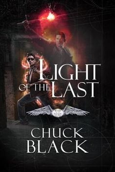 Light of the Last (Wars of the Realm #3) by Chuck Black - February 16th 2016 by Multnomah Books