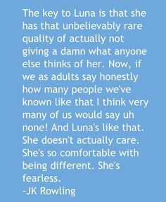 Luna Lovegood is my role model.