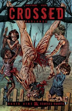 Crossed: Badlands #16 (Torture Cover) #AvatarPress #Crossed #Badlands (Cover Artist: Raulo Caceres)