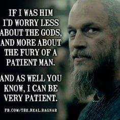 Ragnar ~ The fury of a patient man in The Vikings Viking Power, Viking Life, Viking Warrior, Vikings Show, Vikings Tv Series, Vikings 2016, Vikings Season, Ragnar Quotes, Ragnar Lothbrok Quotes