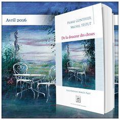 Pierre Gonthier en tandem avec Michel Testut, illustré par Marcel Pajot raconte «La douceur des choses» à travers 40 textes courts, légers et un...
