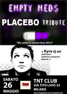 Empty Meds Placebo tribute LIVE @TNT CLUB Milano + kyra dj set 26/5/12