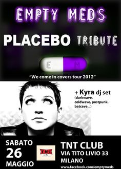 Empty Meds Placebo tribute LIVE @TNT CLUB Milano + kyra dj set 26/5/12