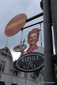 Cafe Saima in the Lake District of Saimaa in Savonlinna 2009 Coffee Shops, My Coffee, Coffee Time, Metal Signage, Old Pub, Signages, Shopping Street, Bucket List Destinations, Saunas