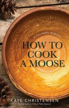 """Read """"How to Cook a Moose A Culinary Memoir"""" by Kate Christensen available from Rakuten Kobo. Inspired by her move from Brooklyn to Maine and New Hampshire, as well as the slow-food, buy local movement that has re-. Moving To Maine, Lucky Peach, Dutch Oven Cooking, Sustainable Farming, Food System, Soda Fountain, Food Staples, Irish Recipes, Blue Plates"""
