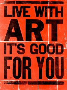 Live with art...