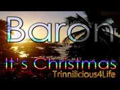 Baron - It's Christmas.(  Parang music )