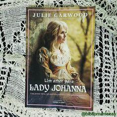 Bibliomaníacas (@bibliomaniacas): Um Amor Para Lady Johanna - Julie Garwood - resenha