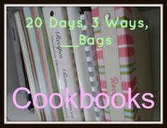 Organizing Life with Less: 20 Days, 3 Ways, __Bags: Cookbooks and Recipes