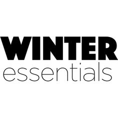 Winter Essentials text ❤ liked on Polyvore featuring text, words, magazine, models, quotes, phrase e saying