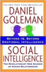 """Social Intelligence: The New Science of Human Relationships by Daniel Goleman.  A groundbreaking synthesis of the latest findings in biology and brain science, revealing that we are """"wired to connect"""" and the surprisingly deep impact of our relationships on every aspect of our lives. - Publisher"""
