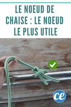 Le noeud de chaise est le noeud le plus utile et le plus solide. Voici le tuto pour faire un noeud de chaise.