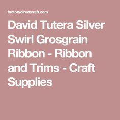 David Tutera Silver Swirl Grosgrain Ribbon - Ribbon and Trims - Craft Supplies