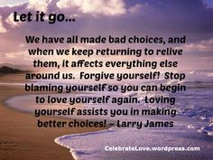 Forgive yourself and move on!