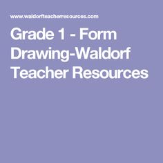 Grade 1 - Form Drawing-Waldorf Teacher Resources