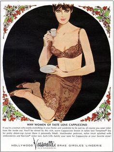 1964 Hollywood Vassarette Bras Girdles ad --Why Women of Taste Love Cappuccino Temptress Bra and Matchmaker Petticoat Retro Lingerie, Luxury Lingerie, Sexy Lingerie, Vintage Advertisements, Vintage Ads, Vintage Photos, What Is Tumblr, Vintage Glamour, Print Ads