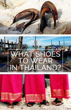 What shoes to wear in Thailand? Find out the 5 best shoes to wear!