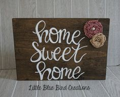 home sweet home wood sign  handmade sign  by littlebluebirdcreate #homesweethome #family #home #handmade #handpainted #woodsign